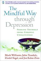 The Mindful Way through Depression: Freeing Yourself from Chronic Unhappiness (Hardback)