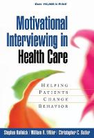 Motivational Interviewing in Health Care: Helping Patients Change Behavior - Applications of Motivational Interviewing (Paperback)