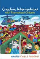 Creative Interventions with Traumatized Children (Hardback)