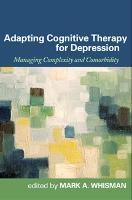 Adapting Cognitive Therapy for Depression: Managing Complexity and Comorbidity (Hardback)