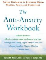 The Anti-Anxiety Workbook: Proven Strategies to Overcome Worry, Phobias, Panic, and Obsessions - The Guilford Self-Help Workbook Series (Paperback)