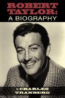Robert Taylor: A Biography (Paperback)