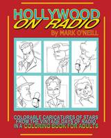 Hollywood on Radio: Colorable Caricatures of Stars from the Vintage Days of Radio in a Coloring Book for Adults (Paperback)