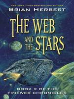 The Web and the Stars: Timeweb Chronicles Bk. 2 - Five Star Science Fiction S. (Hardback)