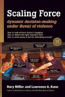 Scaling Force: Dynamic Decision Making Under Threat of Violence (Paperback)