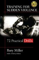 Training for Sudden Violence: 72 Practice Drills (Paperback)