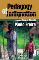 Pedagogy of Indignation - Series in Critical Narrative (Paperback)