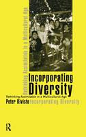 Incorporating Diversity: Rethinking Assimilation in a Multicultural Age (Hardback)