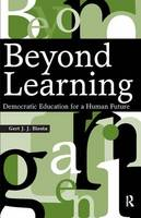 Beyond Learning: Democratic Education for a Human Future (Paperback)
