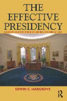 Effective Presidency: Lessons on Leadership from John F. Kennedy to Barack Obama (Paperback)
