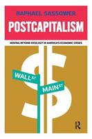 Postcapitalism: Moving Beyond Ideology in America's Economic Crisis (Paperback)