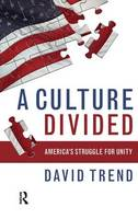Culture Divided: America's Struggle for Unity (Hardback)