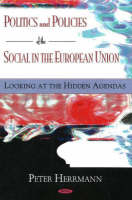 Politics & Policies of the Social in the European Union: Looking at the Hidden Agendas (Hardback)