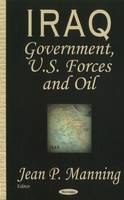Iraq: Government, US Forces & Oil (Hardback)