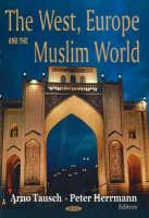 West, Europe & the Muslim World (Hardback)