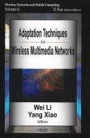 Adaptation Techniques in Wireless Multimedia Networks (Hardback)