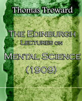 The Edinburgh Lectures on Mental Science (1909) (Paperback)