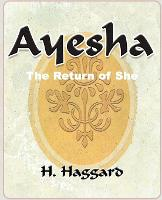 Ayesha: The Return of She - 1903 (Paperback)