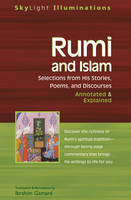 Rumi and Islam: Selections from His Poems Sayings and Discourses - Annotated & Explained - Skylight Illuminations (Paperback)