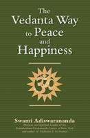 The Vedanta Way to Peace and Happiness (Paperback)