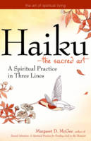 Haiku - the Sacred Art: A Spiritual Practice in Three Lines (Paperback)