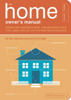 The Home Owner's Manual: Operating Instructions, Troubleshooting Tips, and Advice on System Maintenance - Owner's and Instruction Manual 5 (Paperback)