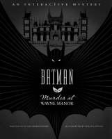 Murder at Wayne Manor: An Interactive Batman Mystery (Hardback)
