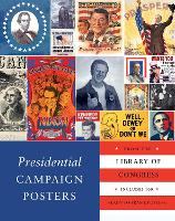 Presidential Campaign Posters: Two Hundred Years of Election Art (Paperback)
