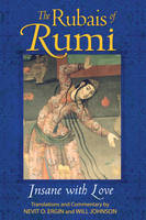 The Rubais of Rumi: Insane with Love (Paperback)