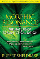 Morphic Resonance: The Nature of Formative Causation (Paperback)