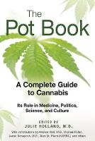 The Pot Book: A Complete Guide to Cannabis (Paperback)
