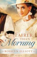 Fairer than Morning - A Saddler's Legacy Novel 1 (Paperback)