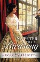 Sweeter than Birdsong - A Saddler's Legacy Novel 2 (Paperback)
