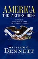 America: The Last Best Hope (Volume II): From a World at War to the Triumph of Freedom (Paperback)