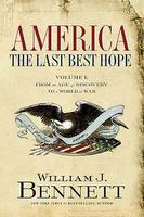 America: The Last Best Hope (Volume I): From the Age of Discovery to a World at War (Paperback)