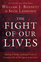 The Fight of Our Lives: Knowing the Enemy, Speaking the Truth, and Choosing to Win the War Against Radical Islam (Paperback)