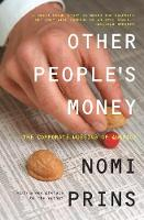 Other People's Money: The Corporate Mugging of America (Paperback)