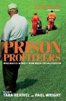 Prison Profiteers: Who Makes Money from Mass Incarceration (Hardback)