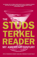 The Studs Terkel Reader: My American Century (Paperback)