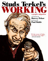 Studs Terkel's Working: A Graphic Adaptation (Paperback)