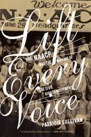 Lift Every Voice: The NAACP and the Making of the Civil Rights Movement (Paperback)