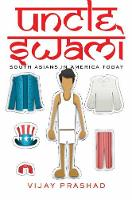 Uncle Swami: South Asians in America (Hardback)