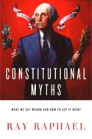 Constitutional Myths: What We Get Wrong and How to Get It Right (Hardback)