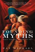 Founding Myths: Stories That Hide Our Patriotic Past (Paperback)