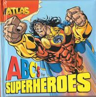 Atlas: ABCs for Superheros (Hardback)