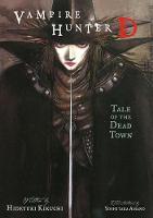 Vampire Hunter D Volume 4: Tale Of The Dead Town (Paperback)