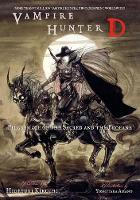 Vampire Hunter D Volume 6: Pilgrimage Of The Sacred And The Profane (Paperback)