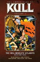 Chronicles Of Kull Volume 2: The Hell Beneath Atlantis And Other Stories (Paperback)