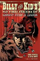 Billy The Kid's Old Timey Oddities Volume 2: The Ghastly Fiend Of London (Paperback)