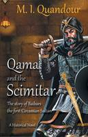 Qama and the Scimitar: The Story of Baibars, the First Circassian Sultan (Paperback)